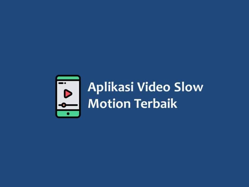 Aplikasi Video Slow Motion Terbaik